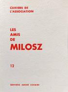 Cahiers de l'association Les Amis de Milosz - Numéro 12 - Sommaire détaillé