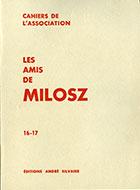 Cahiers de l'association Les Amis de Milosz - Numéro 16-17 - Sommaire détaillé
