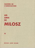 Cahiers de l'association Les Amis de Milosz - Numéro 21 - Sommaire détaillé