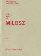 Cahiers de l'association Les Amis de Milosz - Numéro 31-32 - Sommaire détaillé