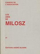 Cahiers de l'association Les Amis de Milosz - Numéro 37 - Sommaire détaillé