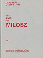 Cahiers de l'association Les Amis de Milosz - Numéro 38 - Sommaire détaillé