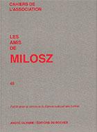 Cahiers de l'association Les Amis de Milosz - Numéro 43 - Sommaire détaillé