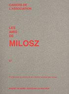 Cahiers de l'association Les Amis de Milosz - Numéro 47 - Sommaire détaillé