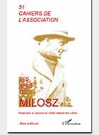 Cahiers de l'association Les Amis de Milosz - Numéro 51 - Sommaire détaillé