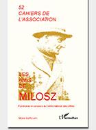 Cahiers de l'association Les Amis de Milosz - Numéro 52 - Sommaire détaillé