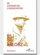 Cahiers de l'association Les Amis de Milosz - Numéro 55 - Sommaire détaillé