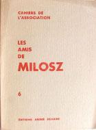 Cahiers de l'association Les Amis de Milosz - Numéro 6 - Sommaire détaillé