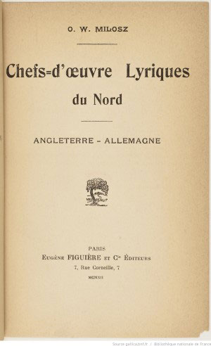 Chefs-d'œuvre lyriques du Nord : Angleterre - Allemagne / O. W. Milosz - 1912