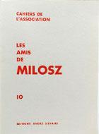 Cahiers de l'association Les Amis de Milosz - Numéro 10 - Sommaire détaillé