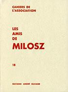Cahiers de l'association Les Amis de Milosz - Numéro 18 - Sommaire détaillé