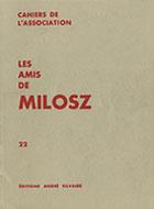 Cahiers de l'association Les Amis de Milosz - Numéro 22 - Sommaire détaillé