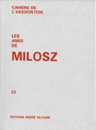 Cahiers de l'association Les Amis de Milosz - Numéro 33 - Sommaire détaillé