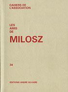 Cahiers de l'association Les Amis de Milosz - Numéro 34 - Sommaire détaillé