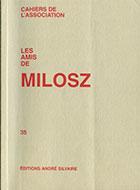Cahiers de l'association Les Amis de Milosz - Numéro 35 - Sommaire détaillé