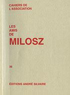 Cahiers de l'association Les Amis de Milosz - Numéro 36 - Sommaire détaillé