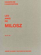 Cahiers de l'association Les Amis de Milosz - Numéro 40-41-42 - Sommaire détaillé
