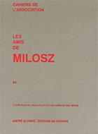 Cahiers de l'association Les Amis de Milosz - Numéro 44 - Sommaire détaillé
