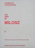 Cahiers de l'association Les Amis de Milosz - Numéro 45 - Sommaire détaillé