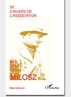 Cahiers de l'association Les Amis de Milosz - Numéro 53 - Sommaire détaillé