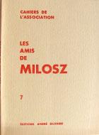 Cahiers de l'association Les Amis de Milosz - Numéro 7 - Sommaire détaillé